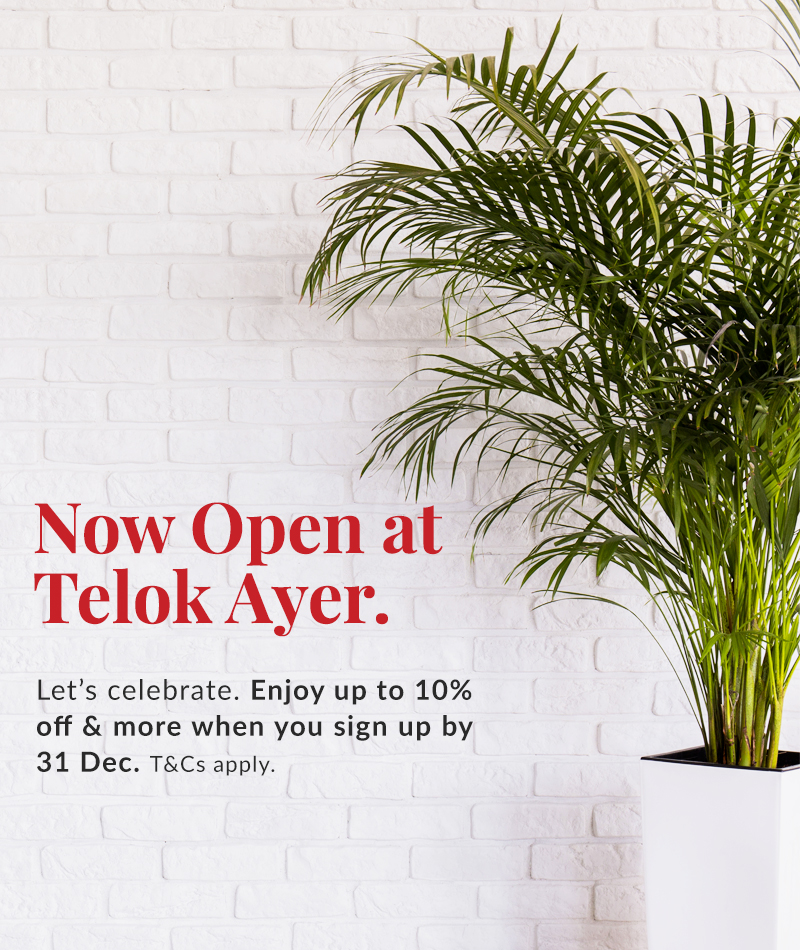 Now Open @ Telok Ayer. Get up to 10% and more when you sign up by 31 Dec.
